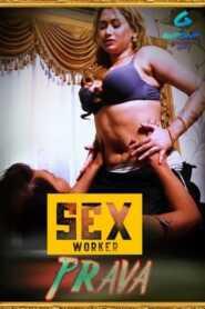 Sex Worker Prava 2021 GupChup Episode 1